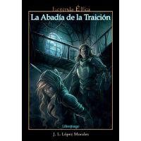 Leyenda Elfica: La abadía de la traición