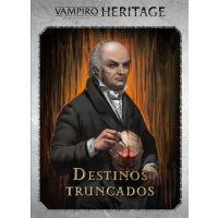 Vampiro la Mascarada: Heritage - Destinos Truncados